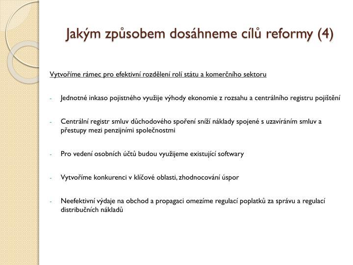 Jakým způsobem dosáhneme cílů reformy (4)