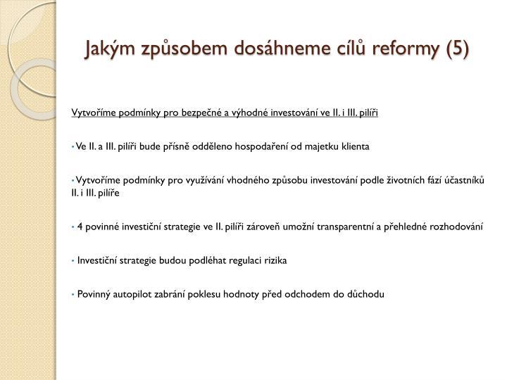 Jakým způsobem dosáhneme cílů reformy (5)