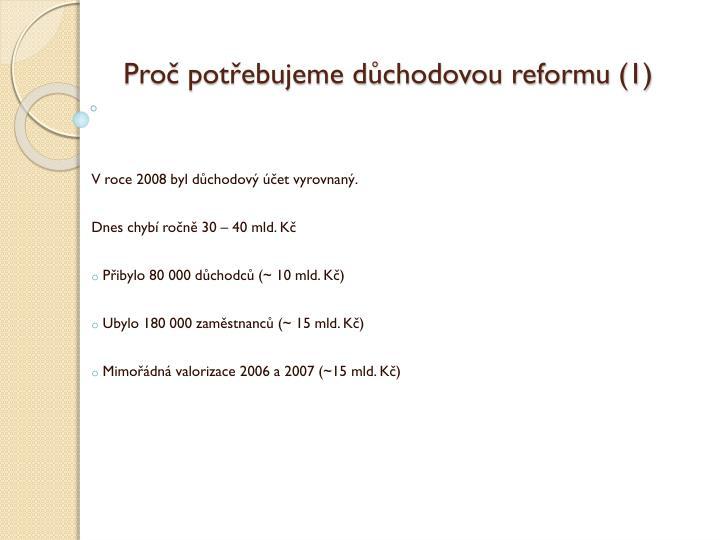 Proč potřebujeme důchodovou reformu (1)