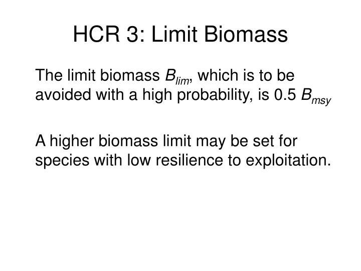 HCR 3: Limit Biomass