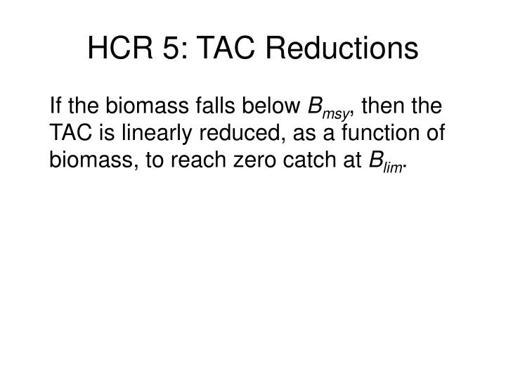 HCR 5: TAC Reductions