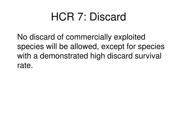 HCR 7: Discard