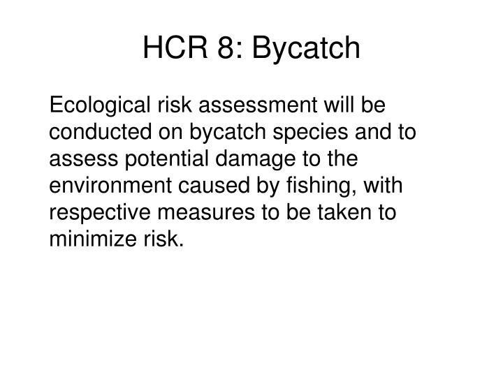 HCR 8: Bycatch