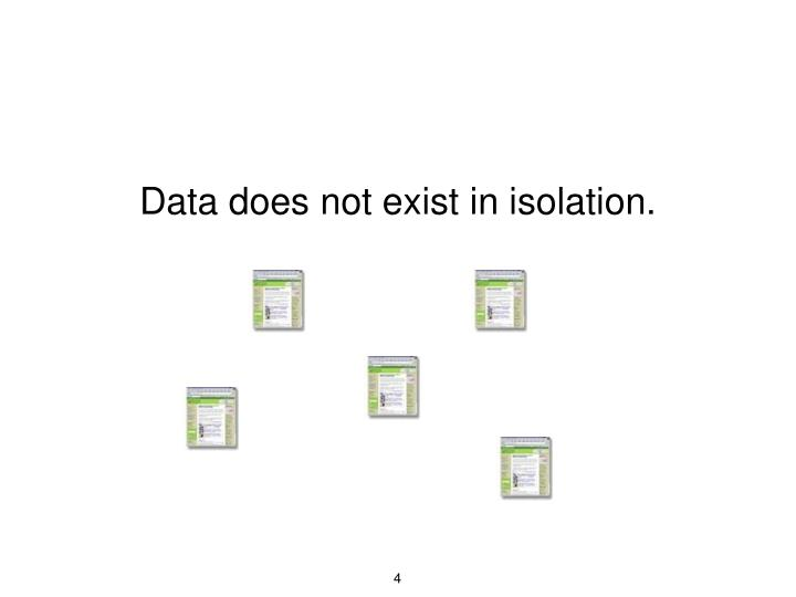 Data does not exist in isolation.