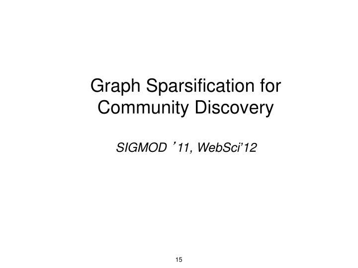 Graph Sparsification for Community Discovery
