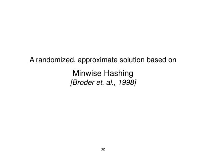 A randomized, approximate solution based on