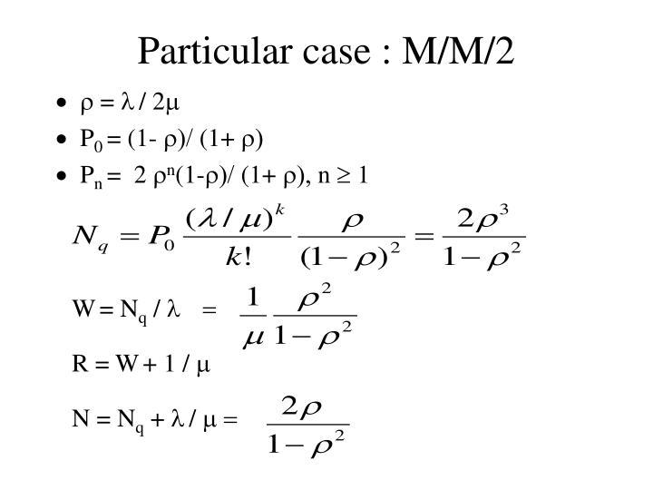 Particular case : M/M/2
