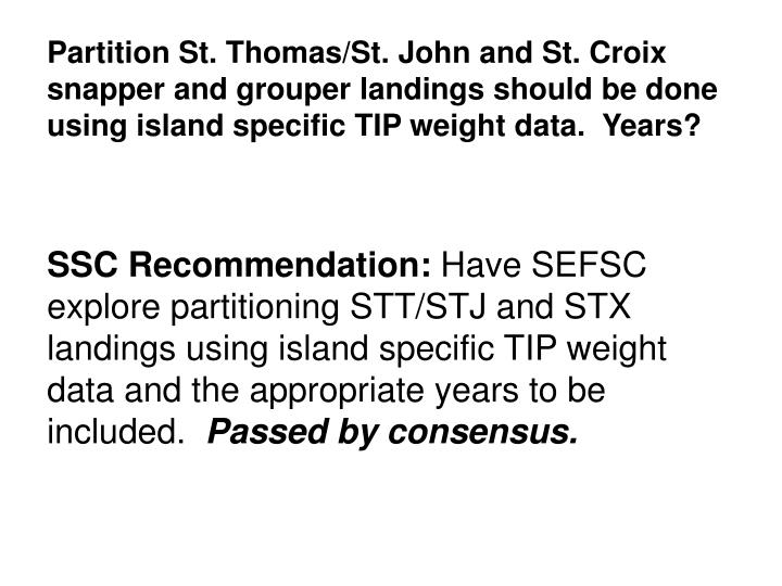 Partition St. Thomas/St. John and St. Croix snapper and grouper landings should be done using island...