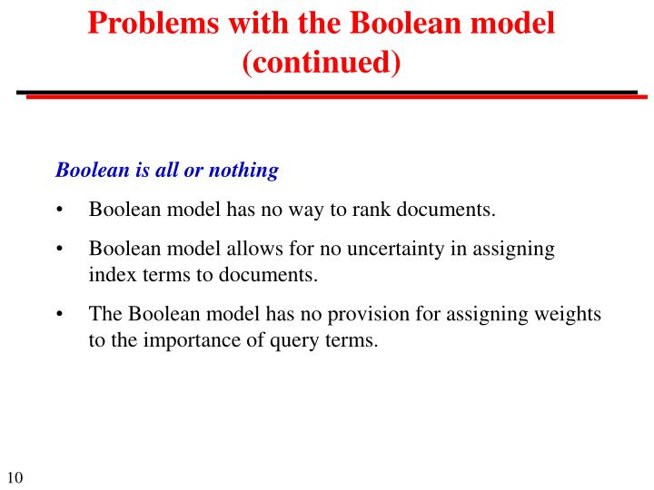 Problems with the Boolean model (continued)