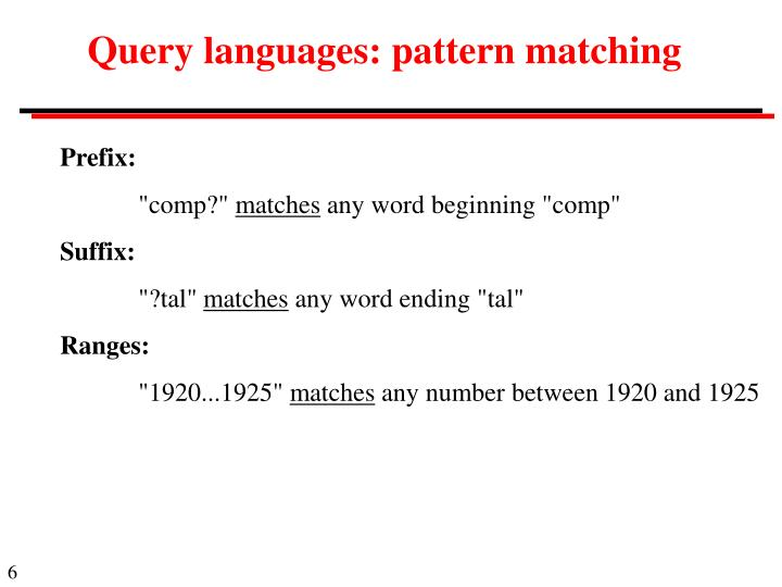 Query languages: pattern matching