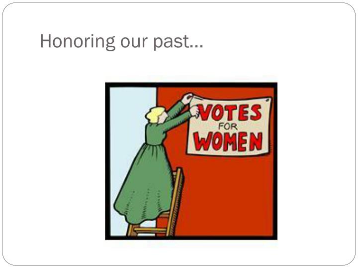 Honoring our past…