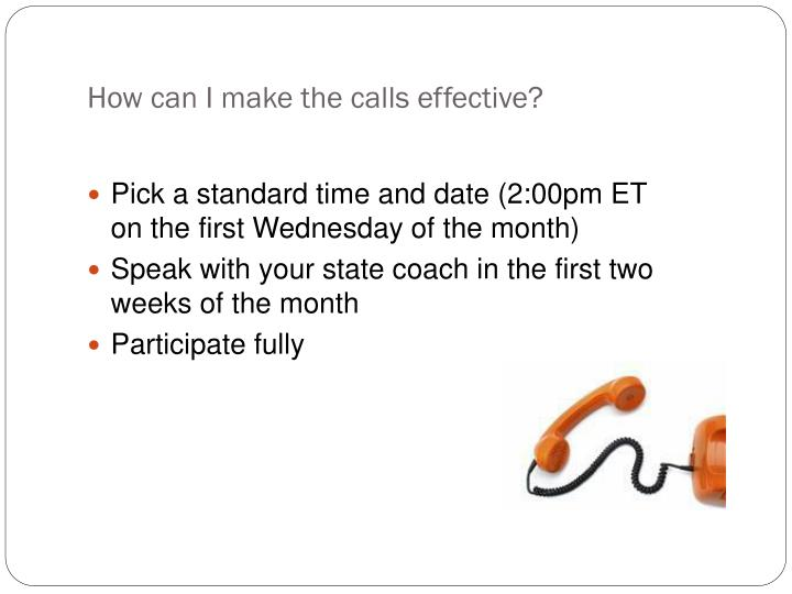How can I make the calls effective?