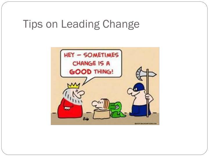 Tips on Leading Change