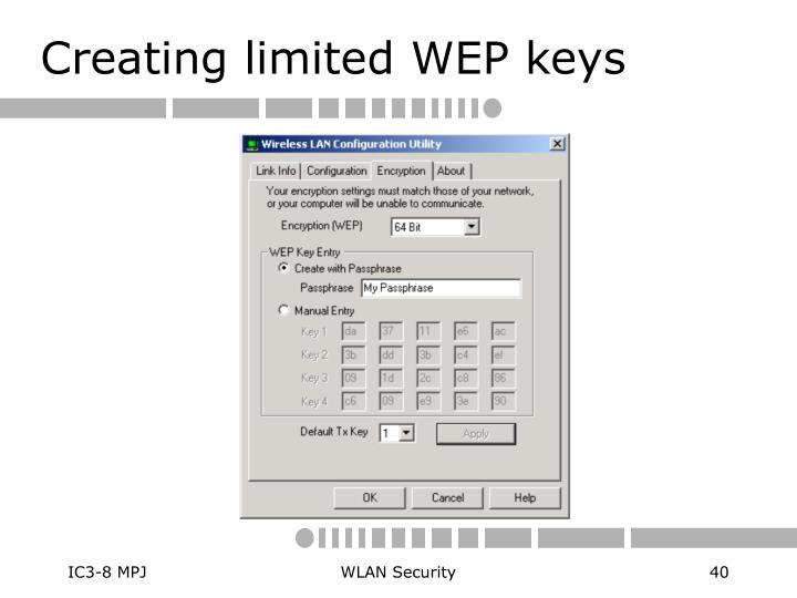 Creating limited WEP keys