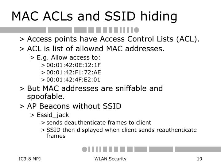 MAC ACLs and SSID hiding