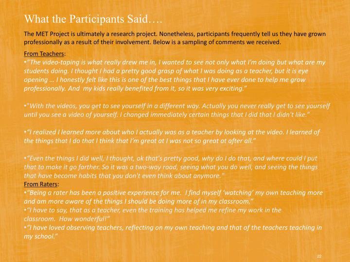 What the Participants Said….