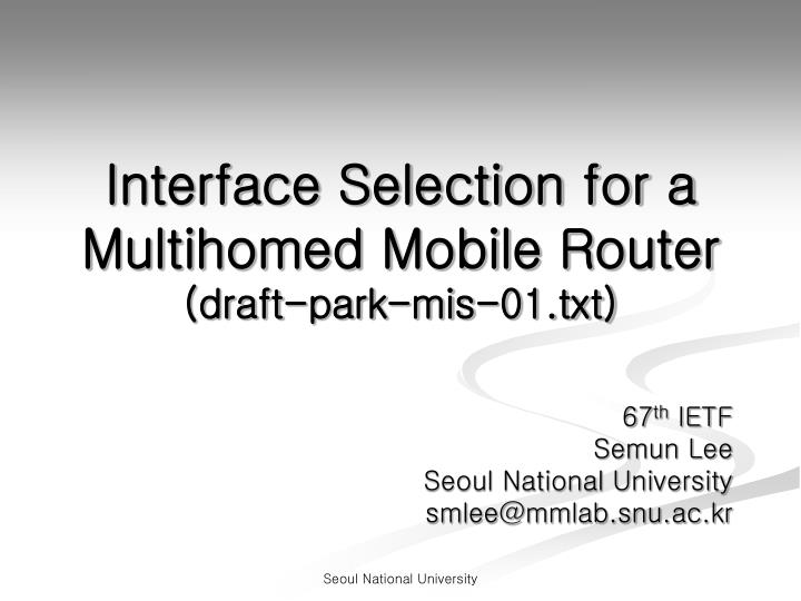 interface selection for a multihomed mobile router draft park mis 01 txt