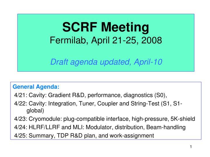 scrf meeting fermilab april 21 25 2008 draft agenda updated april 10