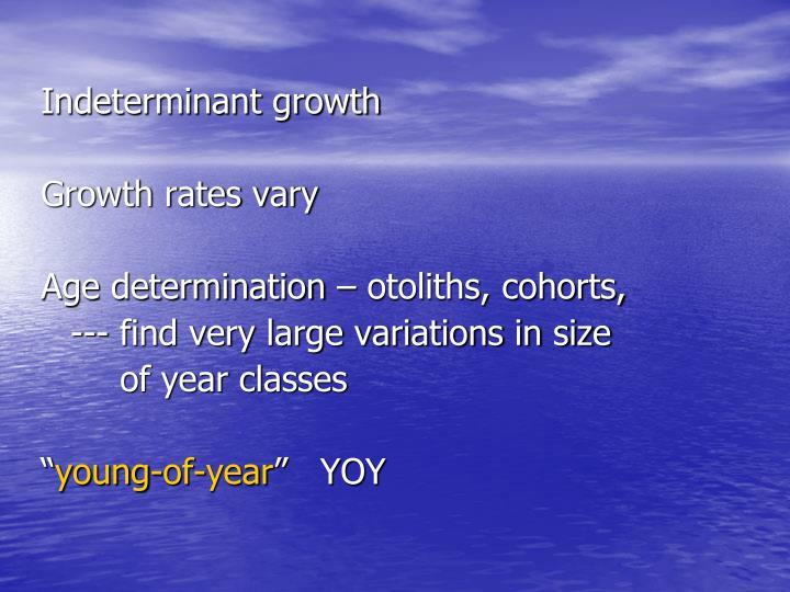 Indeterminant growth