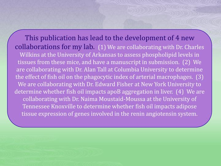 This publication has lead to the development of 4 new collaborations for my lab.