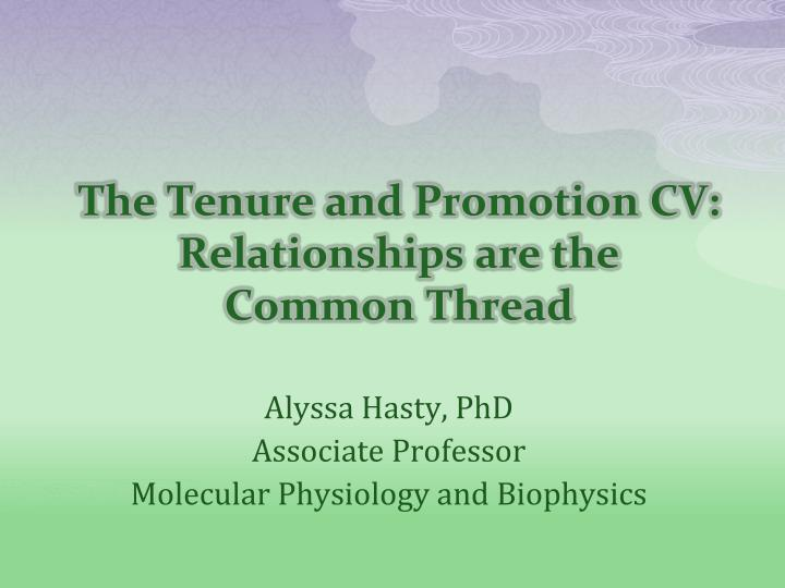 The Tenure and Promotion CV: Relationships are the