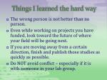 things i learned the hard way