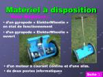 mat riel disposition