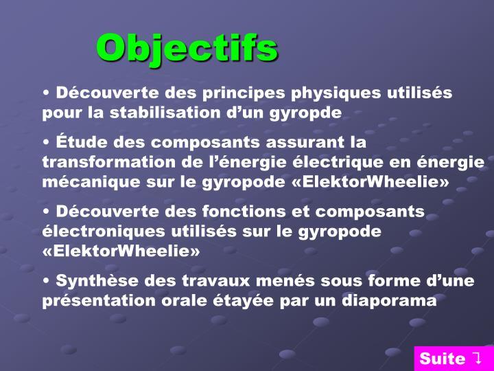 Découverte des principes physiques utilisés pour la stabilisation d'un gyropde