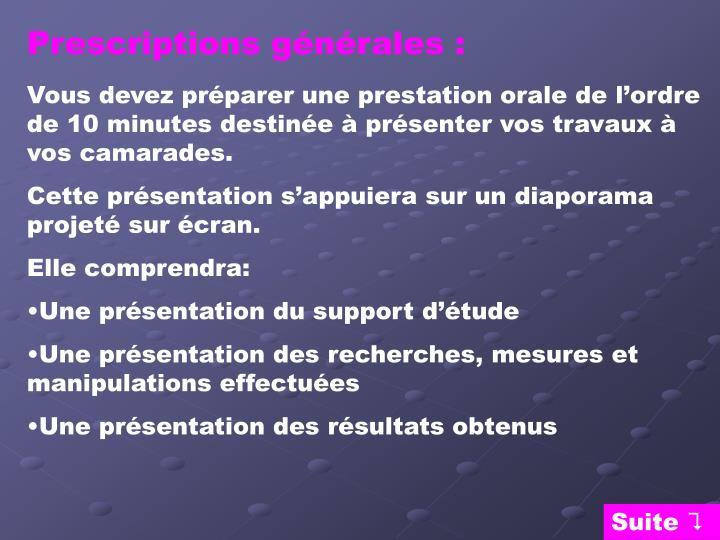 Prescriptions générales :