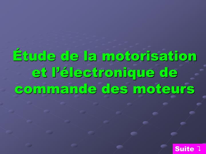 Étude de la motorisation et l'électronique de commande des moteurs