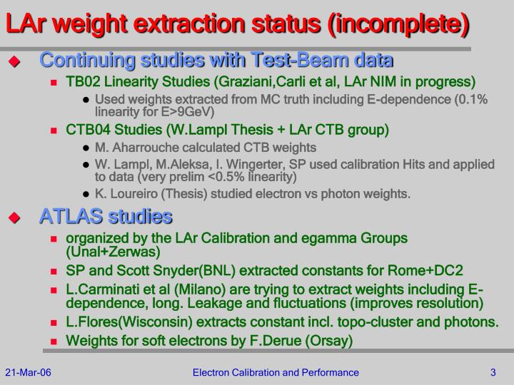 LAr weight extraction status (incomplete)