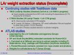 lar weight extraction status incomplete