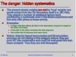 the danger hidden systematics