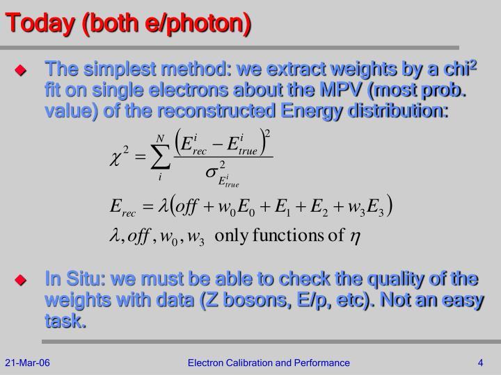 Today (both e/photon)