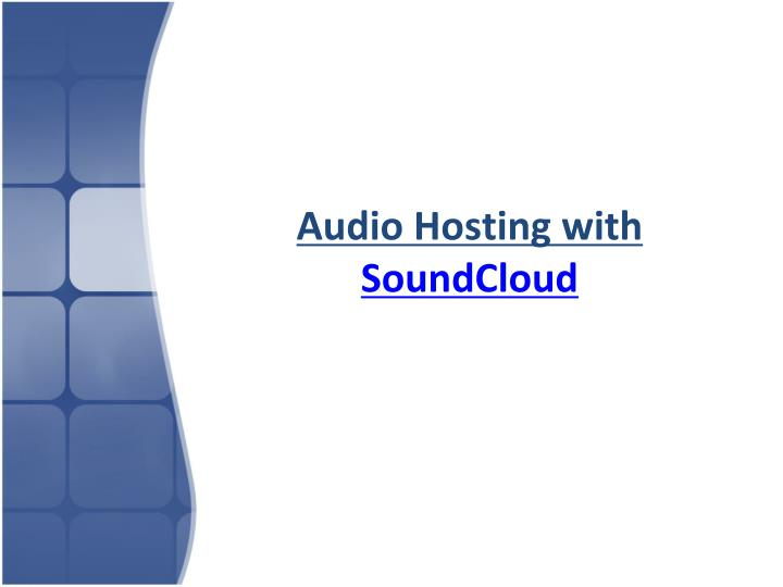 Audio Hosting with