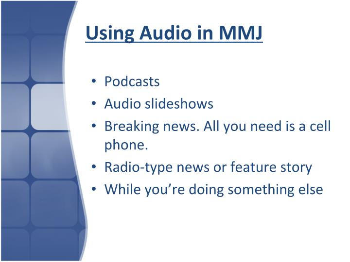 Using audio in mmj