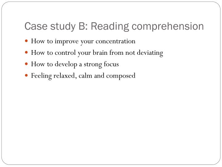 Case study B: Reading comprehension