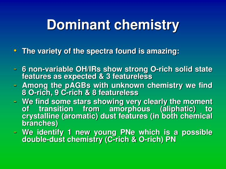 Dominant chemistry