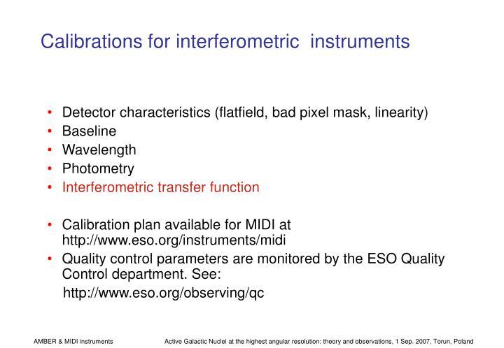 Calibrations for interferometric  instruments