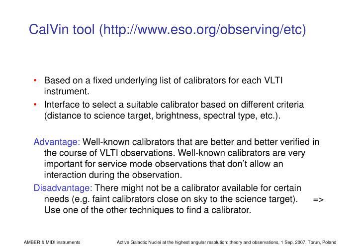 CalVin tool (http://www.eso.org/observing/etc)