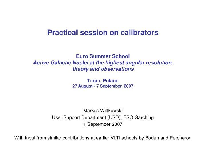 Practical session on calibrators