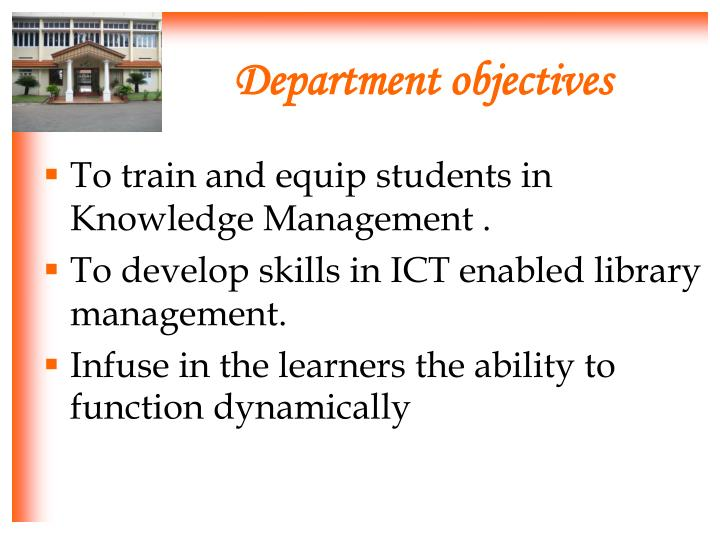 To train and equip students in Knowledge Management .