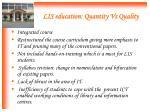 lis education quantity vs quality