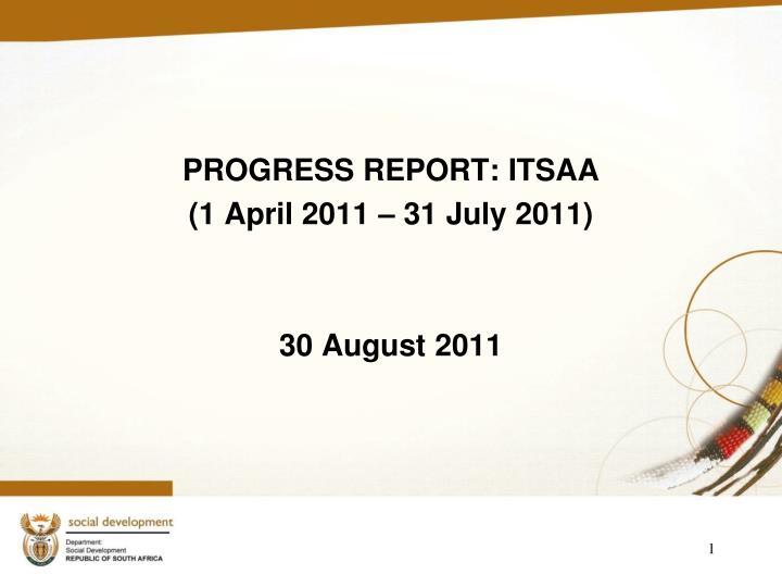 PROGRESS REPORT: ITSAA