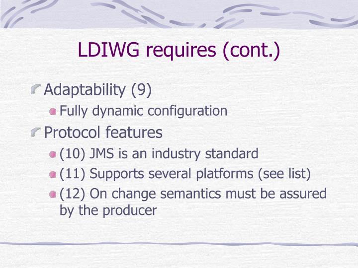 LDIWG requires (cont.)