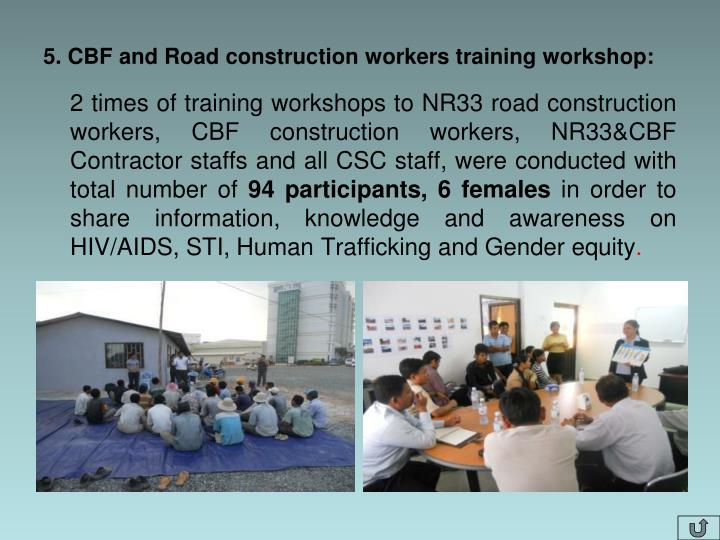 5. CBF and Road construction workers training workshop: