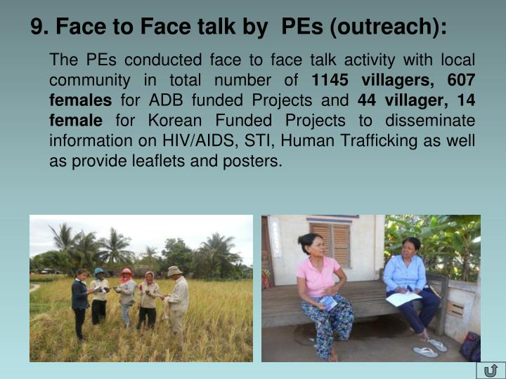 9. Face to Face talk by  PEs (outreach):