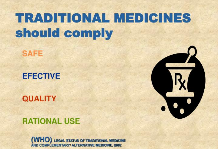 TRADITIONAL MEDICINES should comply