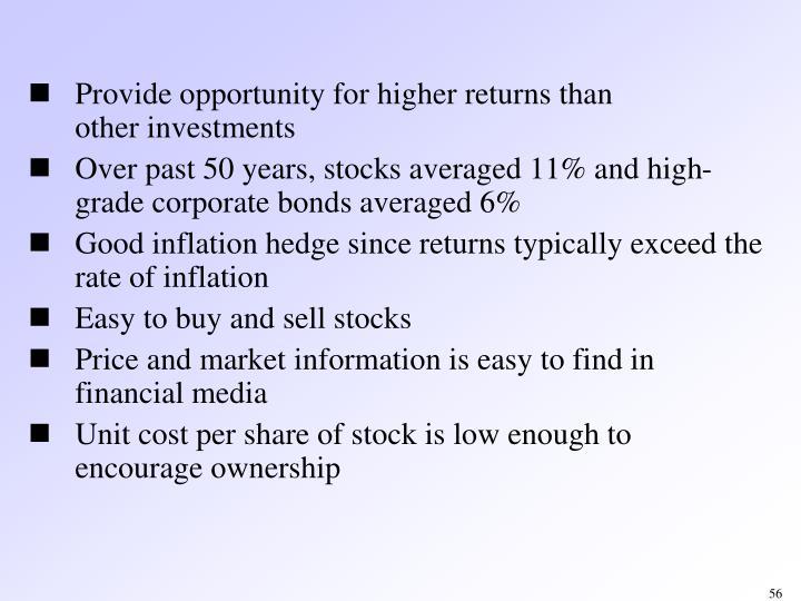 Provide opportunity for higher returns than