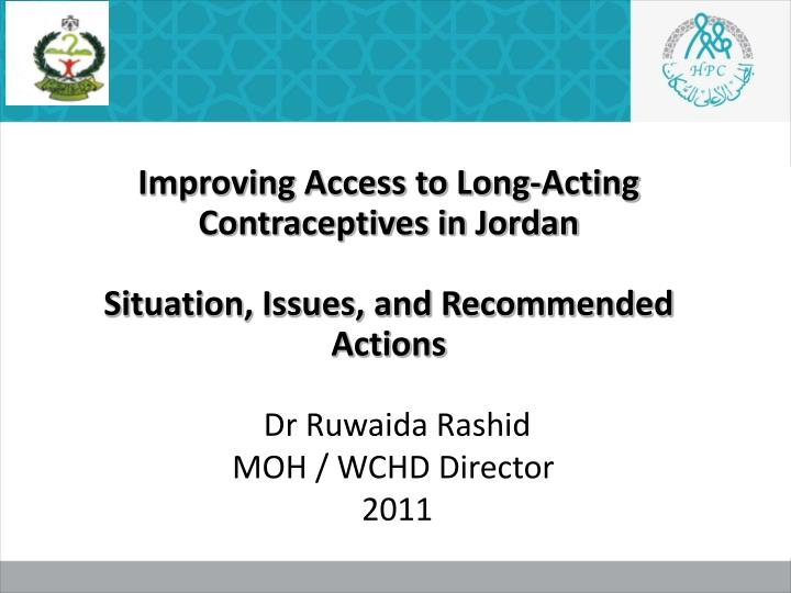 improving access to long acting contraceptives in jordan situation issues and recommended actions